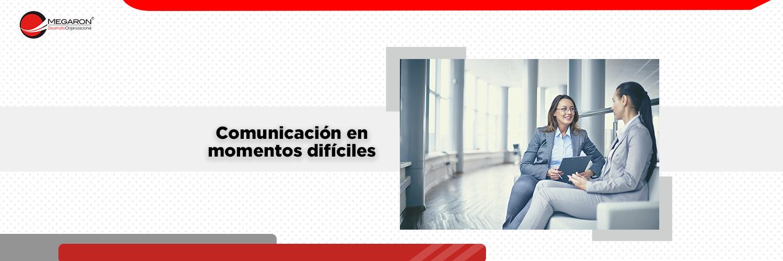 Comunicación en momentos difíciles