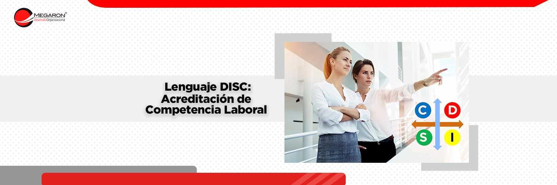 Lenguaje DISC: Acreditación de Competencia Laboral.